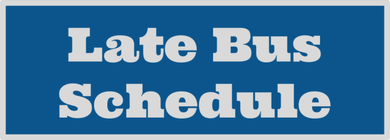 Click here for the Late Bus schedule