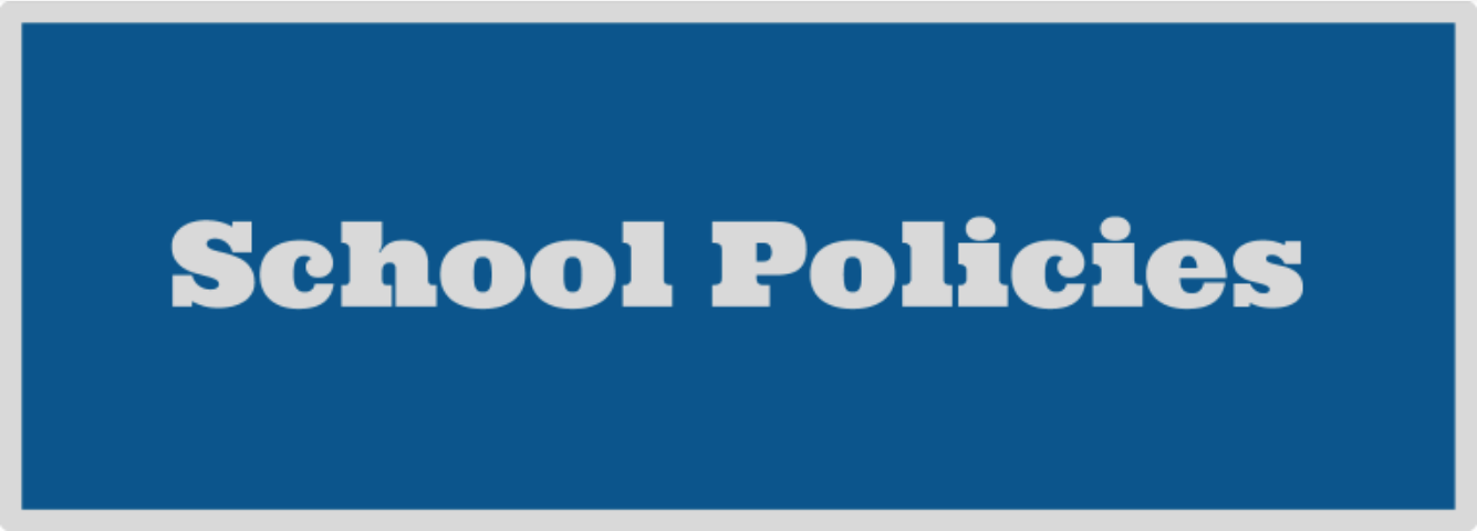 click here for school policies